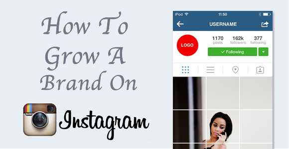 How To Grow a Brand on Instagram