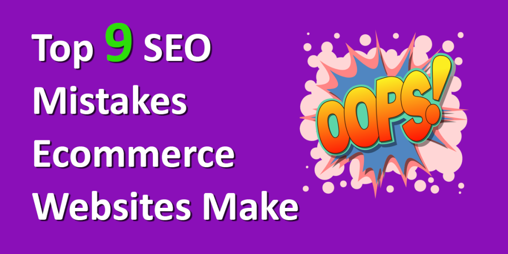 9 SEO Errors of E-Commerce Websites